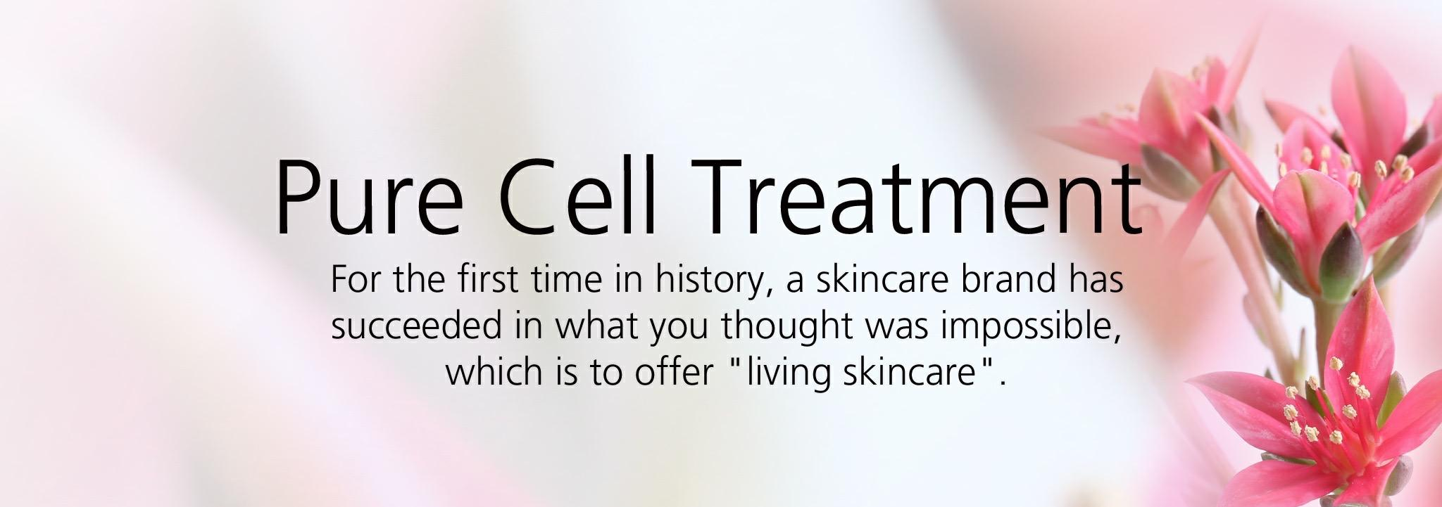 Pure cell treatment